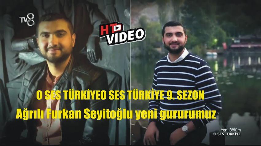 Ağrılı Furkan Seyitoğlu O Ses Türkiye'de yeni gururumuz