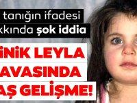 Leyla davası kördüğüm! İfadeler değişti amca tutuklandı
